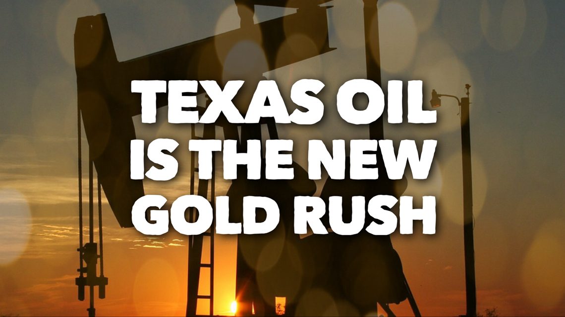 Verify: Texas oil is the new gold rush | wfaa com