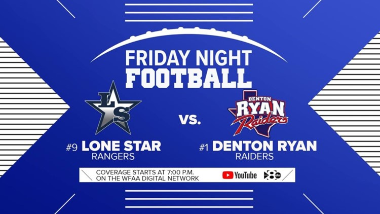 WATCH LIVE: Friday Night Football - Denton Ryan vs Lone Star