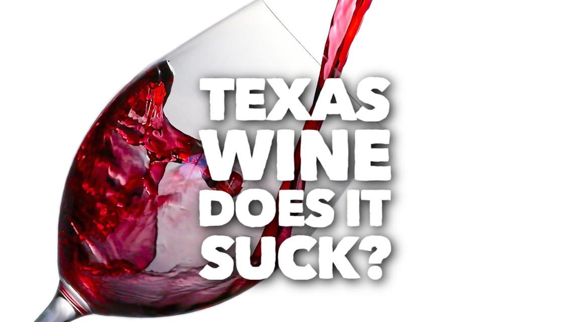 VERIFY: Does Texas wine suck?