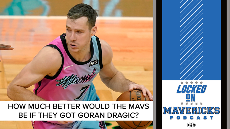 How much better will the Mavs be if they get Goran Dragic?  | Locked On Mavericks