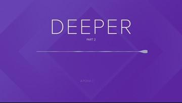 Deeper: Part 2