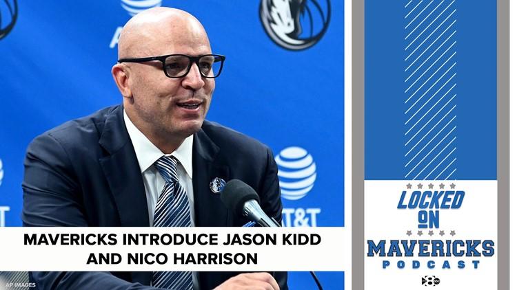 Locked On Mavericks   Jason Kidd and Nico Harrison take control in Dallas: Part 1