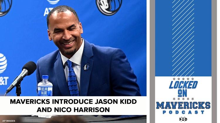 Locked On Mavericks   Jason Kidd and Nico Harrison take control in Dallas: Part 2