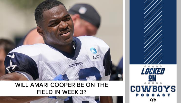 Will Amari Cooper play in week 3? | Locked On Cowboys